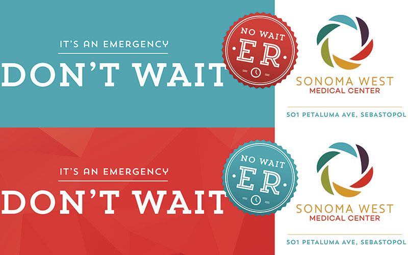 """One of Abra's healthcare marketing examples, Sonoma West Medical Center ER Billboards designs, showing two versions of the billboard that reads """"If it's an emergency, don't wait."""""""